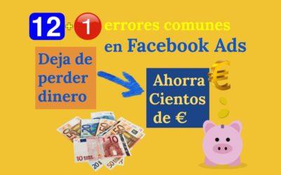 12+1 errores comunes en Facebook Ads que no debes cometer