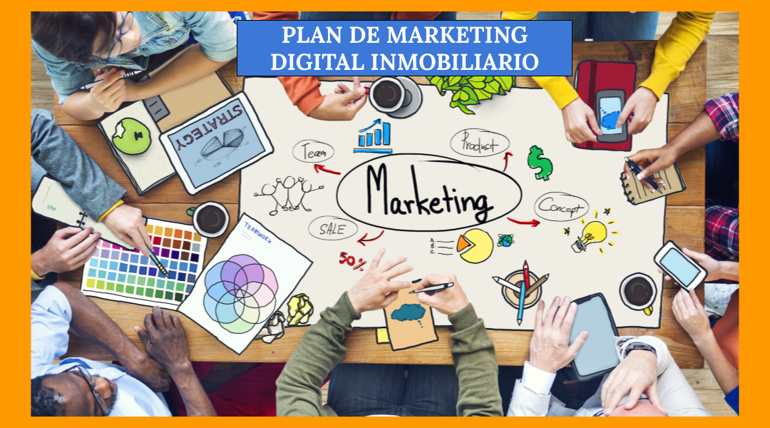 Como hacer un plan de marketing digital inmobiliario
